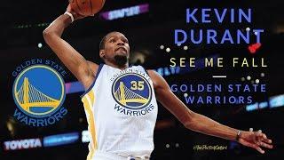 Kevin Durant  - See Me Fall Mix [HD] (2017 NBA Season)