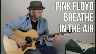 Pink Floyd - Breathe (In The Air) Guitar Lesson - How to Play on Acoustic Guitar