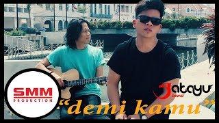 Download lagu Jatayu Demi Kamu MP3