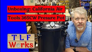 Unboxing: California Air Tools 365CW Pressure Pot