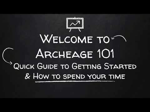 Archeage 101 - Getting started & How to Spend Your Time