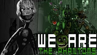 [SFM FNAF] We will haunt you! | We Are The Phantoms by Rotten Eggplant [#fnaf Super Elon]