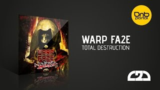 Warp Fa2e - Total Destruction [Close 2 Death]