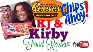 All New! Kj & Kirby Food Review: Reeces Peanut Butter Cups Chips Ahoy