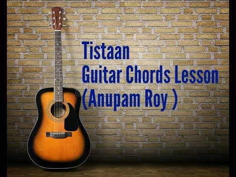 Tistaan Anupam Roy Chords Lesson