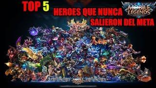 TOP 5 HEROES QUE NUNCA SALIERON DEL META 😱 | MOBILE LEGENDS ESPAÑOL