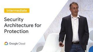 Optimize GCP's Security Architecture for Maximum Protection (Cloud Next '19)
