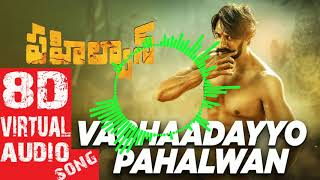 vachaadayyo-pahalwan-8d-virtual-song-use-head-phones-only