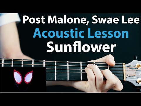Sunflower - Swae Lee, Post Malone: Acoustic Guitar Lesson - How to play chords + rhythms