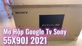 Mở hộp Sony 55X90J | Android Tivi 2021 có Tìm Giọng Nói Rảnh Tay
