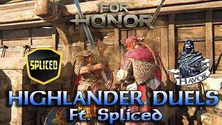 For Honor: Highlander Duels ft. Spliced
