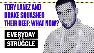 Where Do Drake and Tory Lanez Go From Here? | Everyday Struggle