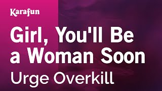 Karaoke Girl, You'll Be a Woman Soon - Urge Overkill *