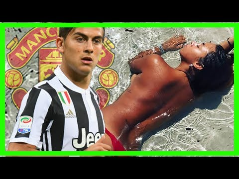 Sport News - Man utd eyes £ 155 m juventus striker-but his topless wag may not like the weather