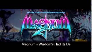 Magnum - Wisdom's Had Its Da