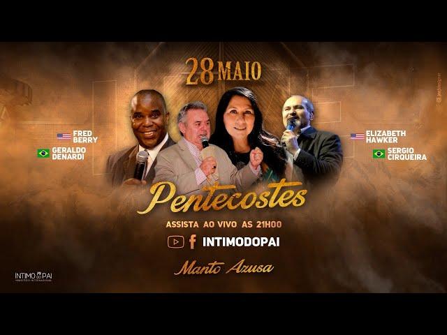 Pentecostes - Manto Azusa - Ap. Fred Berry, Elizabeth Hawker e Ap. Denardi - Live 28/05