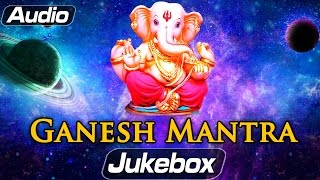 Popular Ganesha Mantra - Vakratunda Mahakaya | Om Gan Ganpataye | Swasti Shree & many more