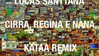 Lucas Santtana - Cira, Regina E Nana (kataa remix)