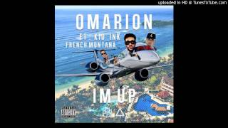 Download Omarion ft. Kid Ink & French Montana - I'm Up (Explicit) (HQ) MP3 song and Music Video