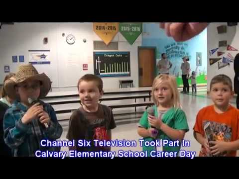 Channel Six Television Was At Calvary Elementary School Career Day