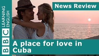 A place for love in Cuba: BBC News Review