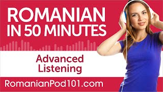 50 Minutes of Advanced Romanian Listening Comprehension