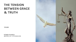 The Tension Between Grace & Truth