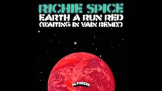 Richie Spice/Bob Marley - Earth A Run Red (Waiting In Vain Remix)