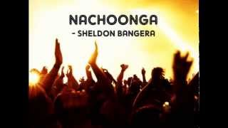 Nachoonga Lyrics - Sheldon Bangera