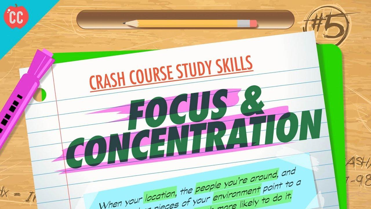 Focus & Concentration: Crash Course Study Skills #5