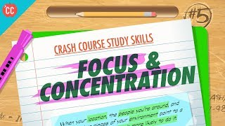Focus & Concentration: Crash Course Study Skills #5