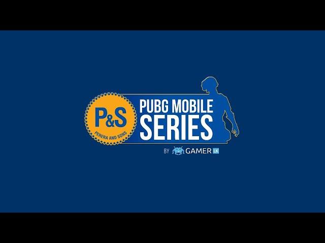 P&S PUBG Mobile Series - Semi Final 2