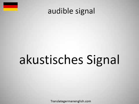 How to say audible signal in German?