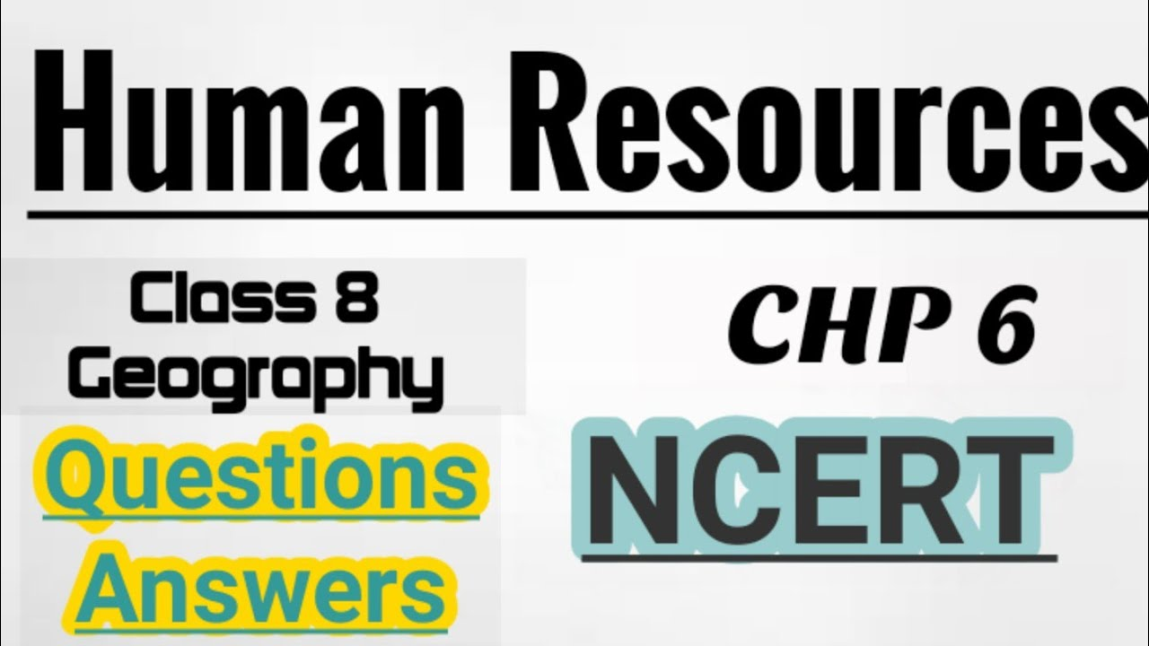 Human Resources|| NCERT || Chapter 6 || Class 8 ...