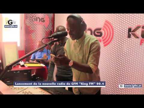 """Lancement de la nouvelle radio de GFM """"King FM"""" 99 4"""