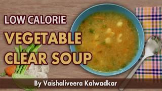 Vegetable Clear Soup   Low Calorie