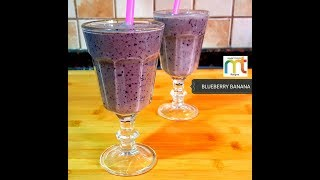 Banana Blueberry Smoothie Recipe - Perfect Morning Breakfast - Protein Rich Smoothie / milkshake