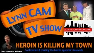 LynnCAM TV Show | Heroin Is Killing My Town (August 26, 2015)