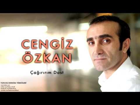 Cengiz Özkan - Çağırırım Dost [ Tunceli-Dersim Türküleri © 2013 Kalan Müzik ]