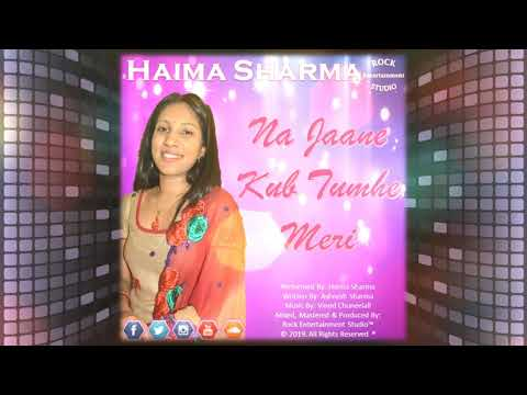 Haima Sharma - Na Jaane Kub Tumhe Meri (2019 Release)
