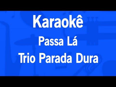 Karaokê Passa Lá - Trio Parada Dura