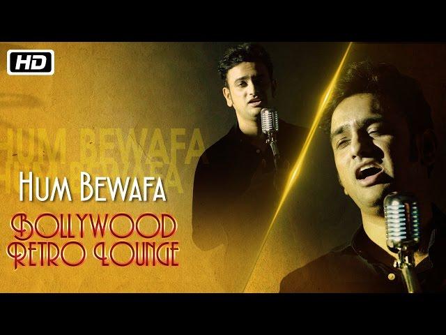 Hum Bewafa | Bollywood Retro Lounge | Kshitij Tarey