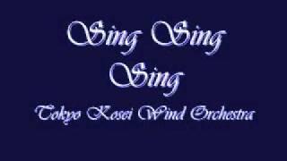 Sing Sing Sing.Tokyo Kosei Wind Orchestra.