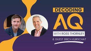 Decoding AQ with Ross Thornley Feat. Erich Kurschat - Harmony Insights LLC