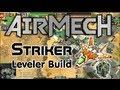 Airmech: Striker and Leveler Build