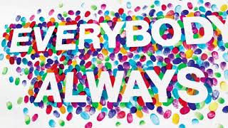 Everybody, Always - Trailer