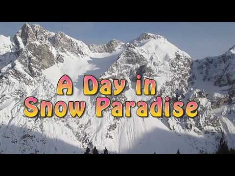A Day In Snow Paradise