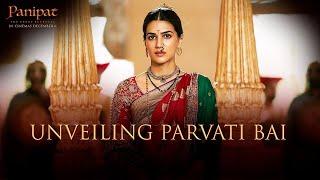 Panipat | Unveiling Parvati Bai | Kriti S, Arjun K, Sanjay D | Ashutosh Gowariker | In Cinema Now
