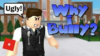 Why I Bully | Bloxburg Short Film | Roblox Story