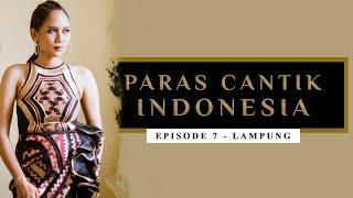 Paras Cantik Indonesia Episode 7: Gaby Mayangsari, Lampung - Indonesia Kaya Webseries